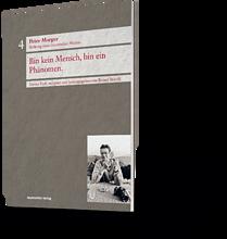 Peter Morger: Bin kein Mensch, bin ein Phänomen. Sichtung eines literarischen Werkes. Viertes Heft, redigiert und herausgegeben von Rainer Stöckli