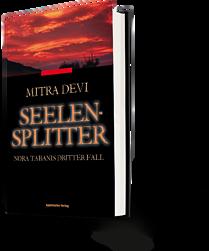 Mitra Devi: Seelensplitter. Nora Tabanis dritter Fall