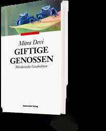 Mitra Devi: Giftige Genossen. Mörderische Geschichten