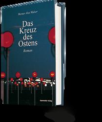 Werner Alex Walser: Das Kreuz des Ostens