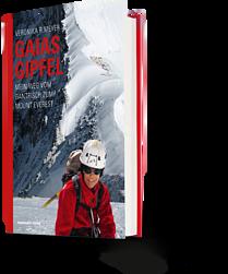Veronika R. Meyer: Gaias Gipfel. Mein Weg vom Gantrisch zum Mount Everest