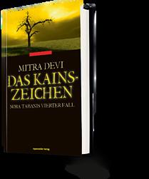 Mitra Devi: Das Kainszeichen. Nora Tabanis vierter Fall