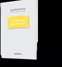 Lina Hautle-Koch. Theater in Appenzeller Mundart. De Gschwend-Joggi sött wiibe