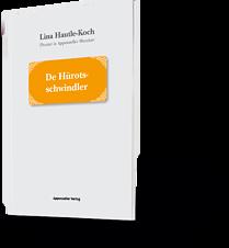 Lina Hautle-Koch. Theater in Appenzeller Mundart. De Hürotsschwindler