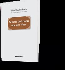 Lina Hautle-Koch. Theater in Appenzeller Mundart. Schatte ond Sonn öbe der Wees