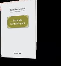 Lina Hautle-Koch. Theater in Appenzeller Mundart. Ischt alls för näbis guet