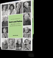 Anna Miller, Claudia Schmid: Samt und Patina. Menschen und ihre Geschichten aus Arbon