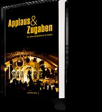 Applaus & Zugaben. 50 Jahre Kellerbühne St. GAllen