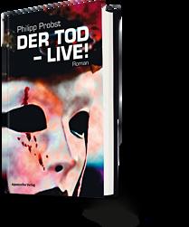 Philipp Probst: Der Tod - live!