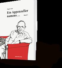 Eugen Auer: Ein Appenzeller namens ... Band 5