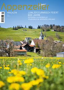 Appenzeller Magazin Juni 2017 600 Jahre Urnäsch Peterers Zuckerbolle Tourismus im Appenzellerland