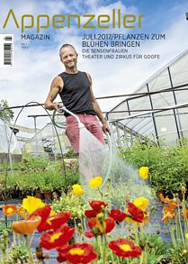 Appenzeller Magazin Juli 2017 Gärtnerei Dietz in Heiden Sensefrauen Theater und Zirkus für Goofe