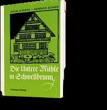 Die Untere Mühle in Schwellbrunn. Jakob Altherr, Heinrich Schmid