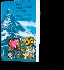 Hanspeter Steidle: Bergblumenwelt von Zermatt. Alpine Flowers around Zermatt