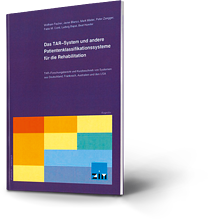 Wolfram Fischer. Das TAR-System und andere Patientenklassifikationssysteme für die Rehabilitation
