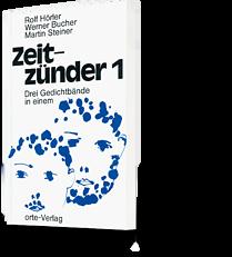 Rolf Hörler, Werner Bucher, Martin Steiner: Zeitzünder 1. Drei Gedichtbände in einem