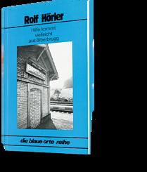 Rolf Hörler: Hilfe kommt vielleicht aus Biberbrugg. die blaue orte-reihe