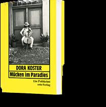 Dora Koster: Mücken im Paradies