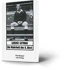 Lorenz Lotmar: Die Wahrheit des K. Bisst
