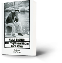 Claus Bremer: Man trägt keine Mützen nach Athen