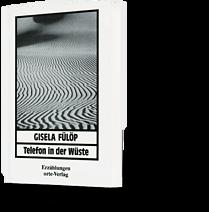 Gisela Fülöp: Telefon in der Wüste