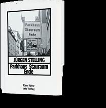 Jürgen Stelling: Parkhaus Stauraum Ende
