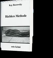 Kay Borowsky: Bächlers Methode