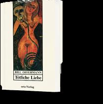 Bill Offermann: Tötliche Liebe