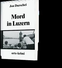 Jon Durschei: Mord in Luzern
