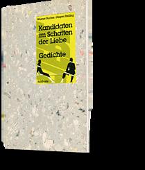 Werner Bucher / Jürgen Stelling: Kandidaten im Schatten der Liebe