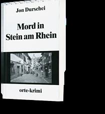 Jon Durschei: Mord in Stein am Rhein