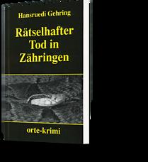 Hansruedi Gehring: Rätselhafter Tod in Zähringen