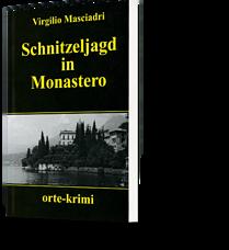 Virgilio Masciadri: Schnitzeljagd in Monastero