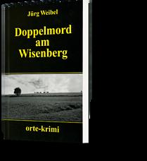 Jürg Weibel: Doppelmord am Wisenberg