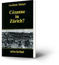 Gerlinde Michel: Cézanne in Zürich?