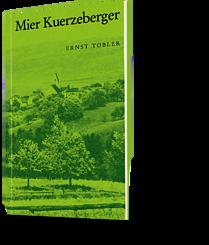 Ernst Tobler: Mier Kuerzeberger