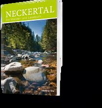 Marcel Steiner: Neckertal. Ein Wander- und Lesebuch
