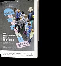 Die Reformation in der Ostschweiz – Teil 1 (157/2017)