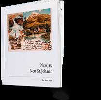 Nesslau, Neu St. Johann. Alte Ansichten. Postkarten
