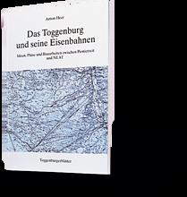 Das Toggenburg und seine Eisenbahnen. Ideen, Pläne und Bauarbeiten zwiwschen Pionierzeit und NEAT. Anton Heer