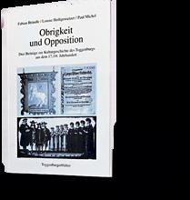 Obrigkeit und Opposition. Fabian Brändle, Lorenz Heiligensetzer, Paul Michel